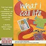 What I Call Life | Jill Wolfson