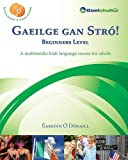 Gaeilge Gan Stro! - Beginners Level: A Multimedia Irish Language Course for Adults