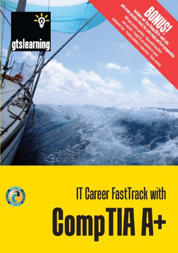 IT Career FastTrack with CompTIA A+ Certification: For Exams 220-701/702