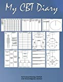 My CBT Diary: Permanent record of your CBT thought records, NAT challenging exercises, belief challenging exercises, Padesky hot cross bun cycles, ... formulations, and other CBT exercises (print edition)