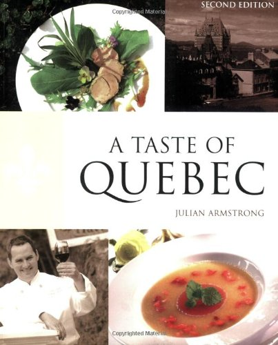 A Taste of Quebec US Custom Edition for HippocreneBooks. by Julian Armstrong