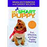 My Smart Puppy: Fun, Effective, and Easy Puppy Training (Book & 60min DVD) ~ Brian Kilcommons