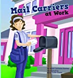Mail Carriers at Work (Meet Your Community Workers)