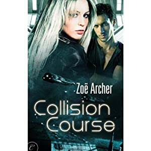 Collision Course | [Zoe Archer]
