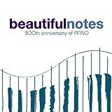 Beautiful Notes~300th Anniversary of PIANO