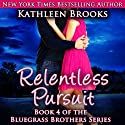 Relentless Pursuit Audiobook by Kathleen Brooks Narrated by Eric G. Dove