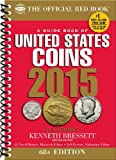 A Guide Book of United States Coins 2015: The Official Red Book Spiral