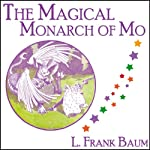 The Magical Monarch of Mo | L. Frank Baum