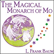 The Magical Monarch of Mo | [L. Frank Baum]