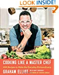Cooking Like a Master Chef: 100 Recip...