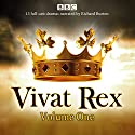 Vivat Rex: Volume One (Dramatisation): Landmark Drama from the BBC Radio Archive Audiobook by William Shakespeare, Christopher Marlowe, Ben Jonson, Martin Jenkins Narrated by Richard Burton,  Full Cast