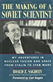 img - for The Making of a Soviet Scientist: My Adventures in Nuclear Fusion and Space From Stalin to Star Wars Hardcover - April, 1994 book / textbook / text book