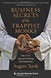 img - for Business Secrets of the Trappist Monks: One CEO's Quest for Meaning and Authenticity (Columbia Business School Publishing) book / textbook / text book
