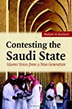 img - for Contesting the Saudi State: Islamic Voices from a New Generation (Cambridge Middle East Studies) book / textbook / text book
