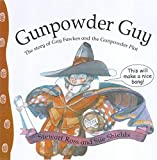 Gunpowder Guy: The Story of Guy Fawkes and the Gunpowder Plot (Stories from History) (0750225017) by Ross, Stewart