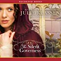 The Silent Governess (       UNABRIDGED) by Julie Klassen Narrated by Elizabeth Jasicki
