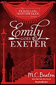 Emily Goes To Exeter (The Traveling Matchmaker Series, Vol. 1)