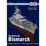 The Battleship Bismarck (Super Drawings in 3d) (Super Drawings 3D)