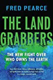 The Land Grabbers: The New Fight over Who Owns the Earth