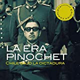 La era Pinochet [The Pinochet Era]: Chile bajo la dictadura [Chile Under the Dictator]