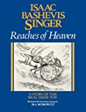 img - for Reaches of Heaven: The Stiory of the Baal Shem Tov book / textbook / text book