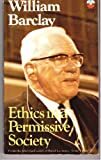 Ethics in a Permissive Society. (0006227546) by Barclay, William, Lecturer in University of Glasgow
