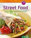 Street Food: Frisch, authentisch, international (Unsere 100 besten Rezepte) (German Edition)