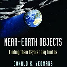 Near-Earth Objects: Finding Them Before They Find Us Audiobook by Donald K. Yeomans Narrated by Brian Troxell