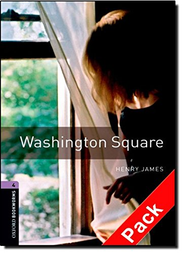 Oxford Bookworms Library: Oxford Bookworms. Stage 4: Washington Square CD Pack Edition 08: 1400 Headwords