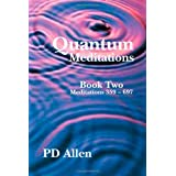 Quantum Meditations; Book Two: Meditations 359 - 697 (Volume 2)
