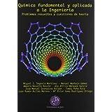 Química fundamental y aplicada a la Ingeniería: Problemas resueltos y cuestiones de teoría (Techné)