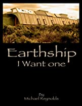 Free Earthship I want one Ebook & PDF Download