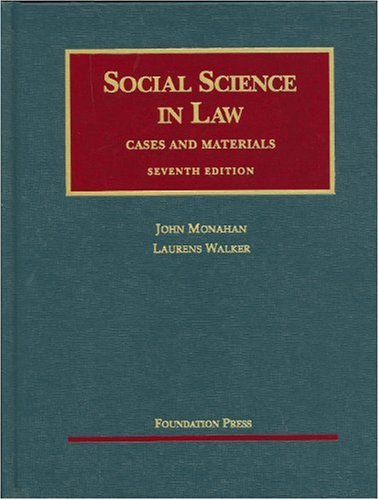 Monahan and Walker's Social Science in Law, Cases and...