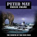 Freeze Frame: The Enzo Files, Book 4 (       UNABRIDGED) by Peter May Narrated by Simon Vance