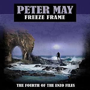 Freeze Frame: The Enzo Files, Book 4 | [Peter May]
