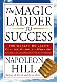 The Magic Ladder to Success: The Wealth-Builder's Concise Guide to Winning, Revised and Updated