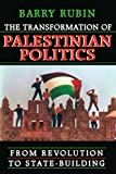 The Transformation of Palestinian Politics: From Revolution to State-Building (0674007174) by Rubin, Barry