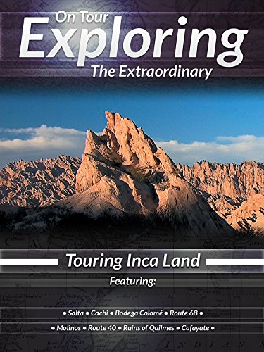 On Tour Exploring the Extraordinary Touring Inca Land