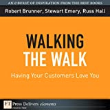 img - for Walking the Walk: Having Your Customers Love You book / textbook / text book