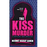 The Kiss Murder: A Hop-ciki-yaya Thrillerby Mehmet Murat Somer