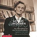 Die Menschheit hat den Verstand verloren: Tagebücher 1939 - 1945 Hörbuch von Astrid Lindgren Gesprochen von: Eva Mattes