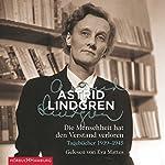 Die Menschheit hat den Verstand verloren: Tagebücher 1939 - 1945 | Astrid Lindgren