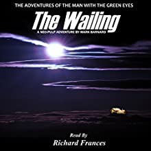 The Wailing: The Man with the Green Eyes, Book 5 (       UNABRIDGED) by Mark Barnard Narrated by Richard Frances