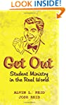 Get Out: Student Ministry in the Real...