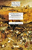 Lucretius and Modernity: Epicurean Encounters Across Time and Disciplines (New Antiquity)