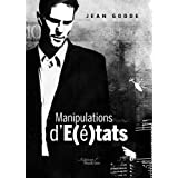 Manipulations D'�tats (French Edition)par Jean Godde