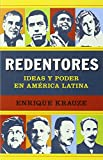 Redentores: Ideas y poder en latinoamérica (Spanish Edition)