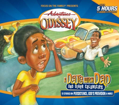 A Date with Dad (and Other Calamities) (Adventures in Odyssey, Vol. 46) PDF