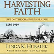 Harvesting Faith: Life on the Changing Prairie: Planting Dreams, Book 3 | [Linda K. Hubalek]