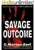 Savage Outcome - A Crime Thriller (Garrett & Petrus Action Adventure Thriller Book 4)
